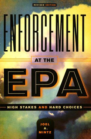 Primary view of object titled 'Enforcement at the EPA: High Stakes and Hard Choices'.