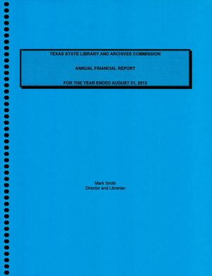 Primary view of object titled 'Texas State Library and Archives Commission Annual Financial Report: 2013'.