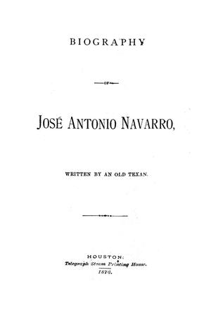 Primary view of object titled 'Biography of José Antonio Navarro / written by an Old Texan.'.