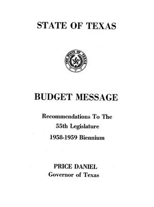 Primary view of object titled 'State of Texas Budget Message, Recommendations to the 55th Legislature 1958-1959 Biennium'.