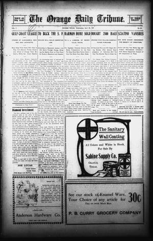 Primary view of object titled 'The Orange Daily Tribune. (Orange, Tex.), Vol. 7, No. 85, Ed. 1 Wednesday, April 24, 1907'.