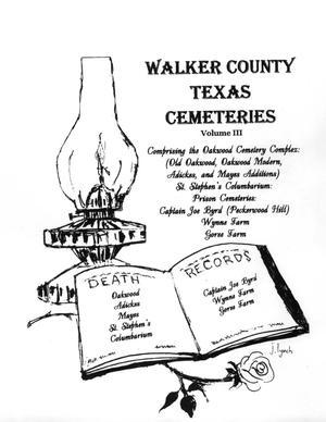 Walker County, Texas Cemeteries: Volume 3