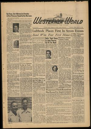 Primary view of object titled 'The Westerner World (Lubbock, Tex.), Vol. 13, No. 30, Ed. 1 Friday, April 25, 1947'.