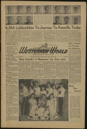 Primary view of object titled 'The Westerner World (Lubbock, Tex.), Vol. 16, No. 6, Ed. 1 Friday, October 21, 1949'.