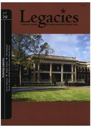 Primary view of object titled 'Legacies: A History Journal for Dallas and North Central Texas, Volume 21, Number 2, Fall 2009'.
