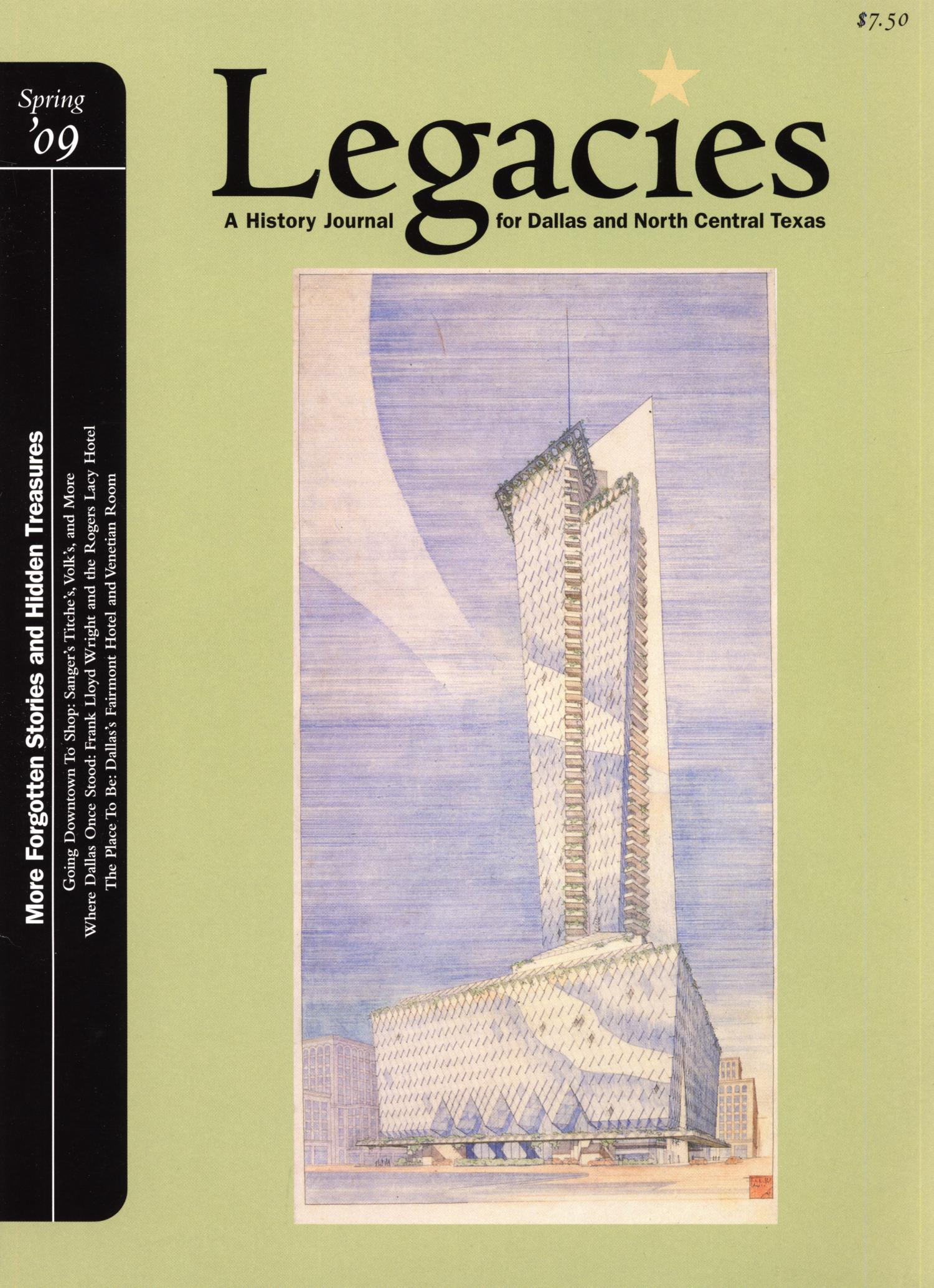 Legacies: A History Journal for Dallas and North Central Texas, Volume 21, Number 1, Spring, 2009                                                                                                      Front Cover