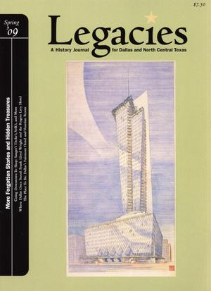Primary view of object titled 'Legacies: A History Journal for Dallas and North Central Texas, Volume 21, Number 1, Spring, 2009'.