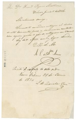 Primary view of object titled '[Letter from Antonio Lopez de Santa Anna to Francisco Pizarro Martinez, June 5, 1836]'.