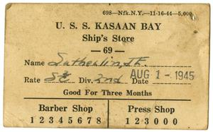 Primary view of object titled '[U.S.S. Kasaan Bay-CVE-69 Ship's Store ID Card]'.