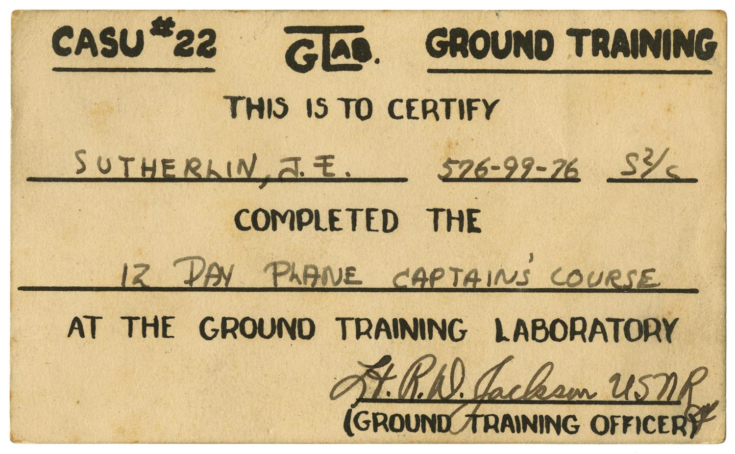 [CASU #22 GTAB Ground Training Certification Card for James E. Sutherlin]                                                                                                      [Sequence #]: 1 of 2