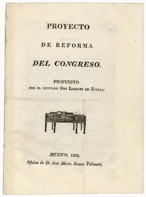 Primary view of Proyecto de reforma del Congreso. Propuesto por el diputado Don Lorenzo de Zavala