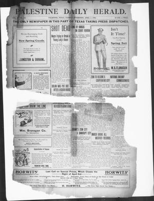 Primary view of object titled 'Palestine Daily Herald (Palestine, Tex), Vol. 4, No. 226, Ed. 1, Tuesday, April 3, 1906'.