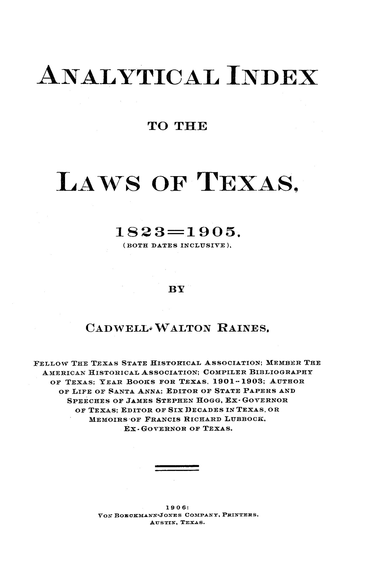 Analytical index to the laws of Texas, 1823-1905 (both dates inclusive).                                                                                                      C