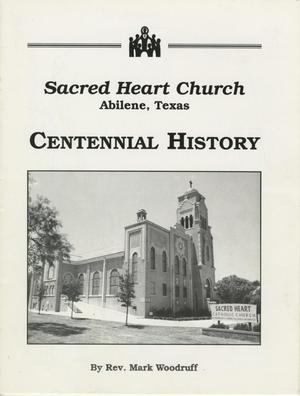 The Centennial History of Sacred Heart Church, 1891-1991