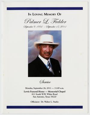 Primary view of object titled '[Funeral Program for Palmer L. Fielder, September 26, 2011]'.