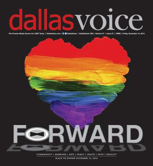 Primary view of object titled 'Dallas Voice (Dallas, Tex.), Vol. 31, No. 27, Ed. 1 Friday, November 14, 2014'.