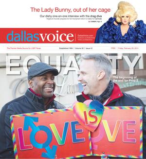 Primary view of object titled 'Dallas Voice (Dallas, Tex.), Vol. 30, No. 42, Ed. 1 Friday, February 28, 2014'.