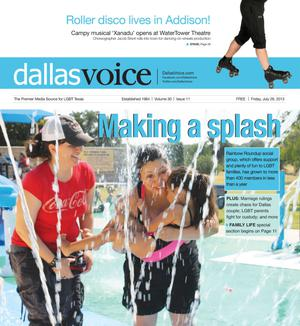 Primary view of object titled 'Dallas Voice (Dallas, Tex.), Vol. 30, No. 11, Ed. 1 Friday, July 26, 2013'.