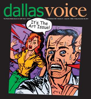 Primary view of object titled 'Dallas Voice (Dallas, Tex.), Vol. 31, No. 29, Ed. 1 Friday, November 28, 2014'.