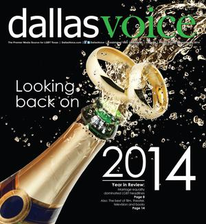 Primary view of object titled 'Dallas Voice (Dallas, Tex.), Vol. 31, No. 33, Ed. 1 Friday, December 26, 2014'.