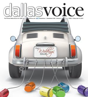 Primary view of object titled 'Dallas Voice (Dallas, Tex.), Vol. 31, No. 48, Ed. 1 Friday, April 10, 2015'.