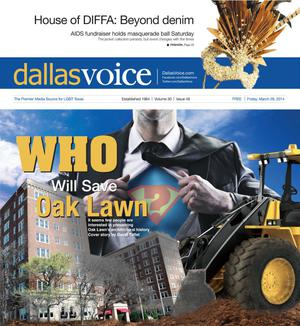 Primary view of object titled 'Dallas Voice (Dallas, Tex.), Vol. 30, No. 46, Ed. 1 Friday, March 28, 2014'.