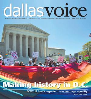 Primary view of object titled 'Dallas Voice (Dallas, Tex.), Vol. 31, No. 51, Ed. 1 Friday, May 1, 2015'.