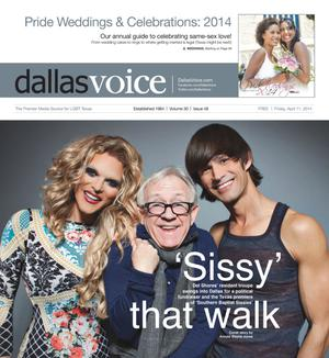 Primary view of object titled 'Dallas Voice (Dallas, Tex.), Vol. 30, No. 48, Ed. 1 Friday, April 11, 2014'.
