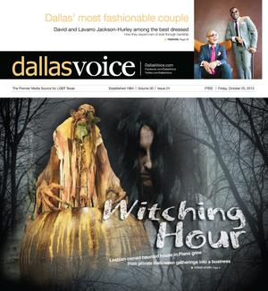 Primary view of object titled 'Dallas Voice (Dallas, Tex.), Vol. 30, No. 24, Ed. 1 Friday, October 25, 2013'.