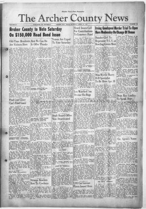 Primary view of object titled 'The Archer County News (Archer City, Tex.), Vol. 33, No. 15, Ed. 1 Thursday, April 10, 1947'.