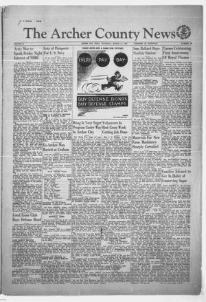 Primary view of object titled 'The Archer County News (Archer City, Tex.), Vol. 31, No. 25, Ed. 1 Thursday, March 12, 1942'.