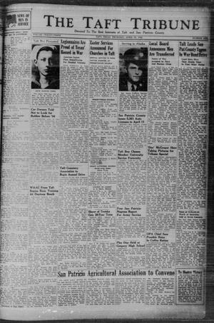 Primary view of object titled 'The Taft Tribune (Taft, Tex.), Vol. 23, No. 1, Ed. 1 Thursday, April 22, 1943'.