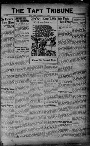 Primary view of object titled 'The Taft Tribune (Taft, Tex.), Vol. 9, No. 12, Ed. 1 Thursday, July 18, 1929'.