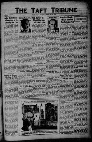 Primary view of object titled 'The Taft Tribune (Taft, Tex.), Vol. 11, No. 40, Ed. 1 Thursday, February 18, 1932'.
