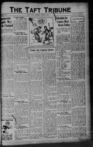 Primary view of object titled 'The Taft Tribune (Taft, Tex.), Vol. 8, No. 46, Ed. 1 Thursday, March 14, 1929'.