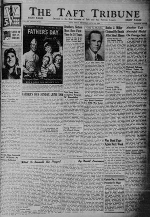 Primary view of object titled 'The Taft Tribune (Taft, Tex.), Vol. 24, No. 7, Ed. 1 Monday, May 15, 1944'.