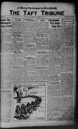 Primary view of object titled 'The Taft Tribune (Taft, Tex.), Vol. 10, No. 33, Ed. 1 Thursday, December 18, 1930'.