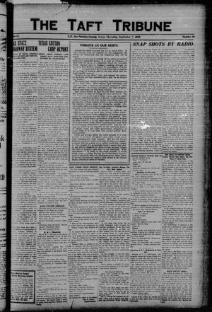 Primary view of object titled 'The Taft Tribune (Taft, Tex.), Vol. 2, No. 19, Ed. 1 Thursday, September 7, 1922'.