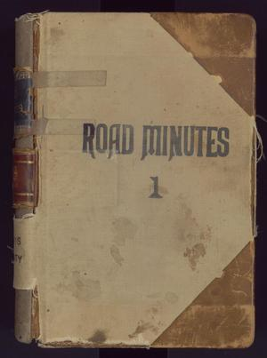 Primary view of object titled 'Travis County Clerk Records: Commissioners Court Road Minutes Volume 1'.
