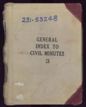 Primary view of object titled 'Travis County Clerk Records: General Index to Civil Minutes 3'.