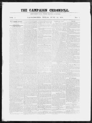 Primary view of The Campaign Chronicle. (Nacogdoches, Tex.), Vol. 2, No. 1, Ed. 1 Tuesday, June 14, 1859