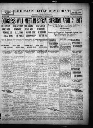 Primary view of object titled 'Sherman Daily Democrat (Sherman, Tex.), Vol. THIRTY-SIXTH YEAR, Ed. 1 Wednesday, March 21, 1917'.