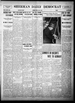 Primary view of object titled 'Sherman Daily Democrat (Sherman, Tex.), Vol. THIRTY-FOURTH YEAR, Ed. 1 Friday, May 14, 1915'.