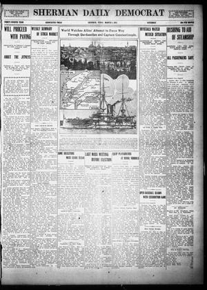 Primary view of object titled 'Sherman Daily Democrat (Sherman, Tex.), Vol. THIRTY-FOURTH YEAR, Ed. 1 Saturday, March 6, 1915'.