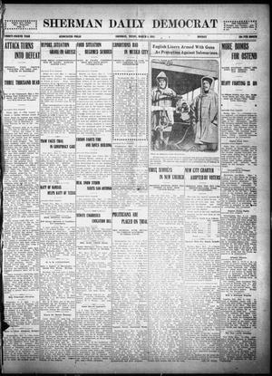 Primary view of object titled 'Sherman Daily Democrat (Sherman, Tex.), Vol. THIRTY-FOURTH YEAR, Ed. 1 Monday, March 8, 1915'.