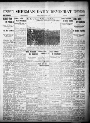 Primary view of object titled 'Sherman Daily Democrat (Sherman, Tex.), Vol. THIRTY-FOURTH YEAR, Ed. 1 Saturday, January 16, 1915'.