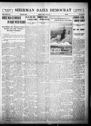 Primary view of object titled 'Sherman Daily Democrat (Sherman, Tex.), Vol. THIRTY-FOURTH YEAR, Ed. 1 Monday, April 5, 1915'.