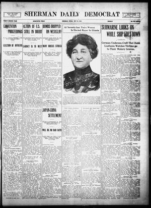 Primary view of object titled 'Sherman Daily Democrat (Sherman, Tex.), Vol. THIRTY-FOURTH YEAR, Ed. 1 Monday, May 10, 1915'.