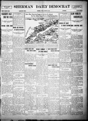 Primary view of object titled 'Sherman Daily Democrat (Sherman, Tex.), Vol. THIRTY-FOURTH YEAR, Ed. 1 Saturday, March 13, 1915'.