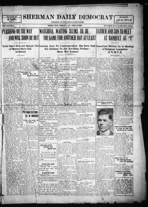 Primary view of object titled 'Sherman Daily Democrat (Sherman, Tex.), Vol. THIRTY-SIXTH YEAR, Ed. 1 Friday, February 2, 1917'.